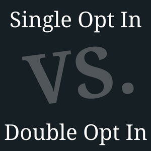single optin versus double optin, which is best?