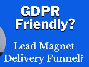 gdpr friendly lead magnet delivery